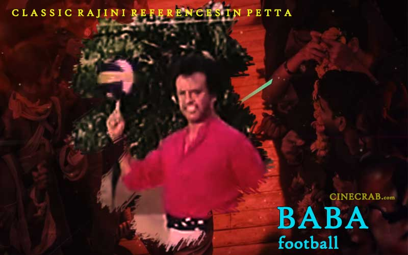 Petta Movie Inspired From - Petta Movie Inspired From - Rajinikanth in Baba Football