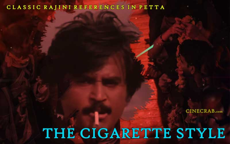 Petta Movie Inspired From - Petta Movie Inspired From The Cigarette Style