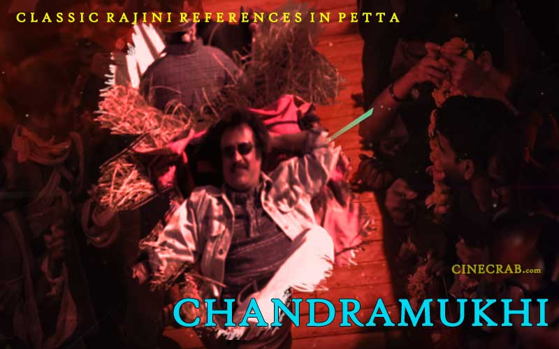 Petta Movie Inspired From - Rajinikanth in Chandramukhi