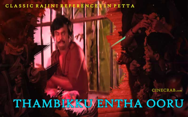 Petta Movie Inspired From - Petta Movie Inspired From - Rajinikanth in Thambikku Entha Ooru