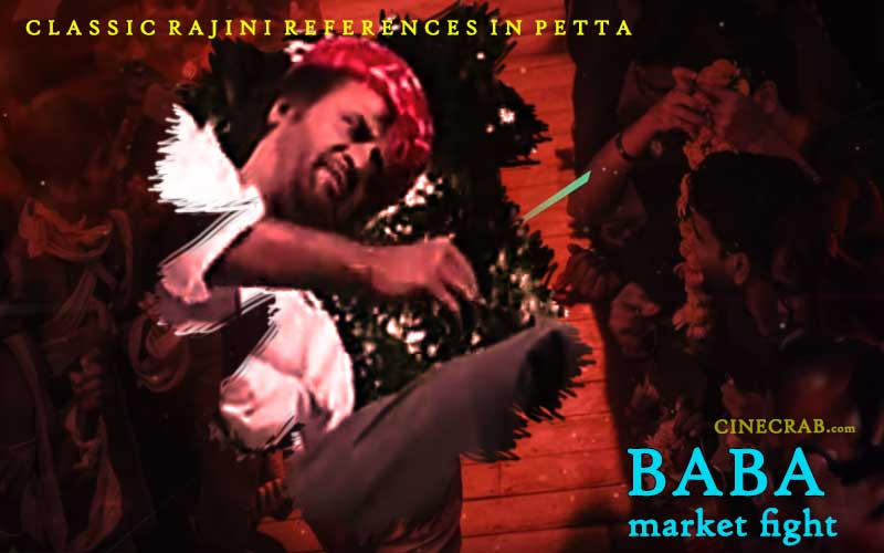 Petta Movie Inspired From - Petta Movie Inspired From - Rajinikanth in Baba Market Fight